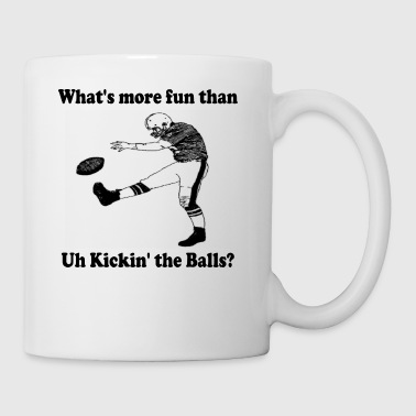 Uh Kickin' the Balls: fun - Coffee/Tea Mug