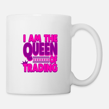 Broker I am the Queen of Trading - Coffee/Tea Mug