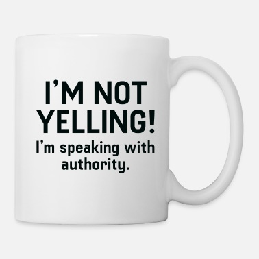 Yell I'm Not Yelling - Mug