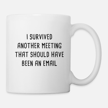 Meeting I Survived Another Meeting - Mug