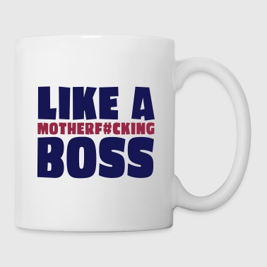 Like a boss / like a motherfucking boss - Coffee/Tea Mug