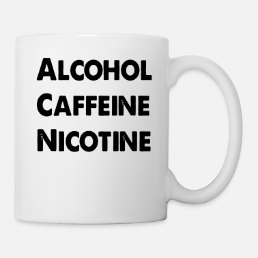 Caffeine Alcohol Caffeine Nicotine - Coffee/Tea Mug