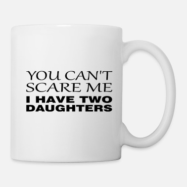 Black can't scare me - i have two daughters black - Coffee/Tea Mug
