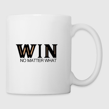 Win WIN No Matter What - Coffee/Tea Mug