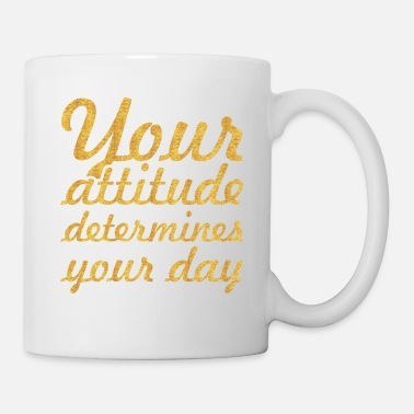 Attitude Your attitude... Inspirational Quote - Mug