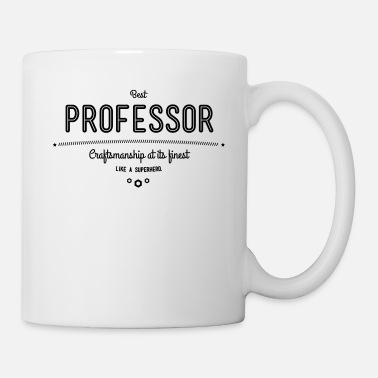 Professor best professor - craftsmanship at its finest - Coffee/Tea Mug
