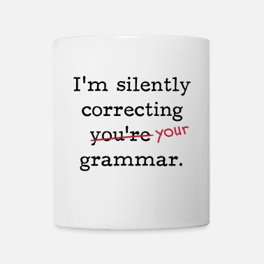 Linguistics I'm silently correcting you're grammar. - Coffee/Tea Mug