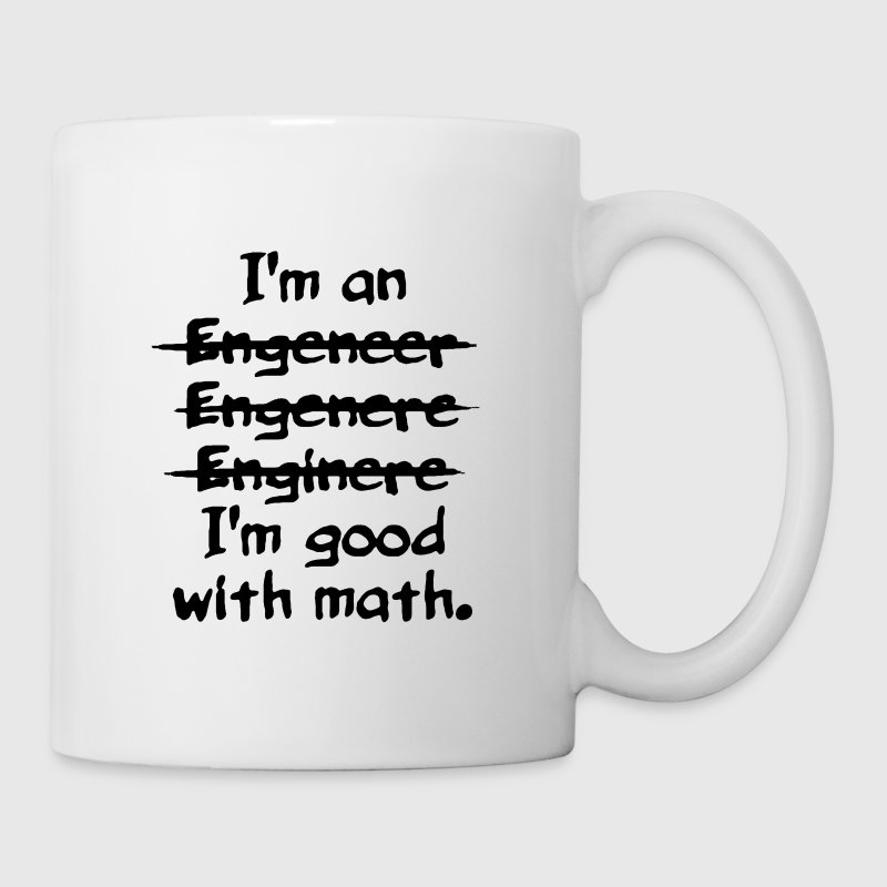 I'm an engineer funny typo good with math - Coffee/Tea Mug