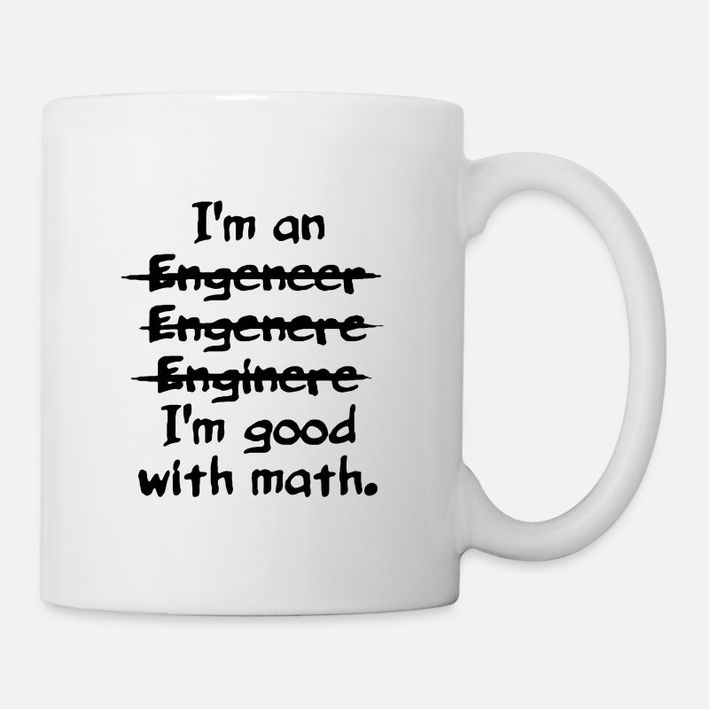 Engineer Mugs & Drinkware - I'm an engineer funny typo good with math - Mug white