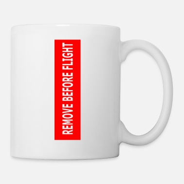 Remove Before Flight - Mug