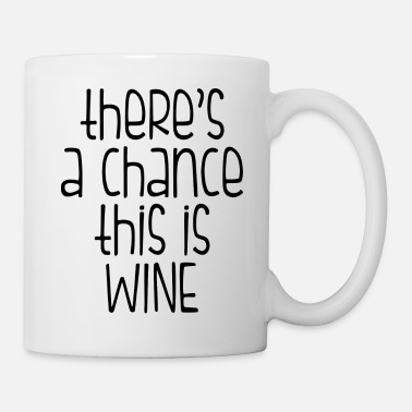 Mothers Day Chance this is WINE - Mug