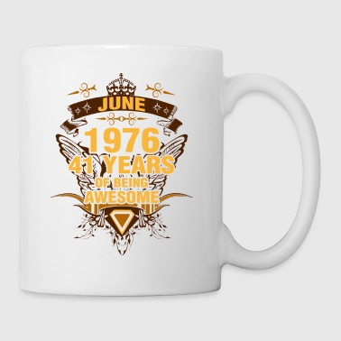 June 1976 41 Years of Being Awesome - Coffee/Tea Mug