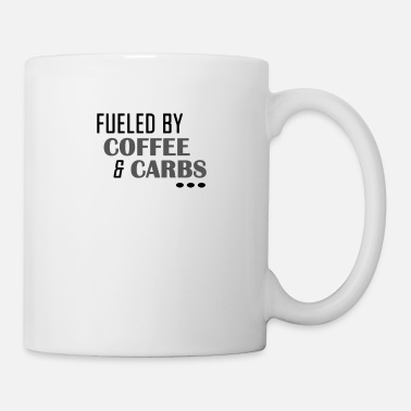 Lose Fueled by Coffe and Carbs - Mug