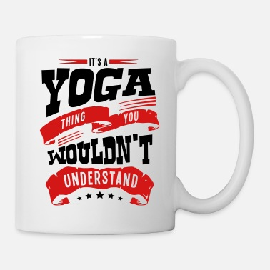 its a yoga thing you wouldnt understand - Mug