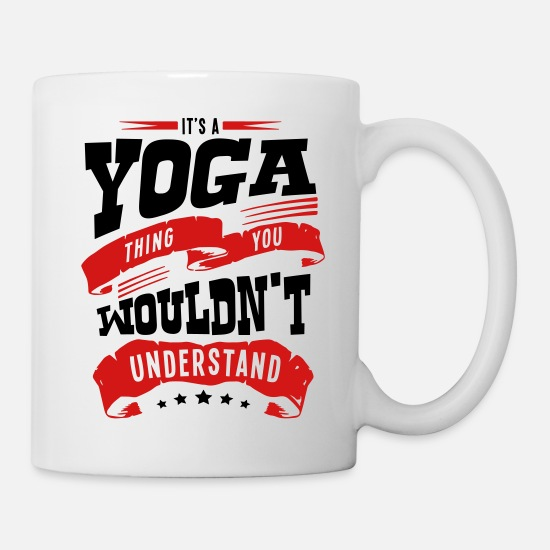 Yoga Mugs & Drinkware - its a yoga thing you wouldnt understand - Mug white
