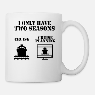 Cruise 2 seasons of cruising funny cruise saying vector - Mug