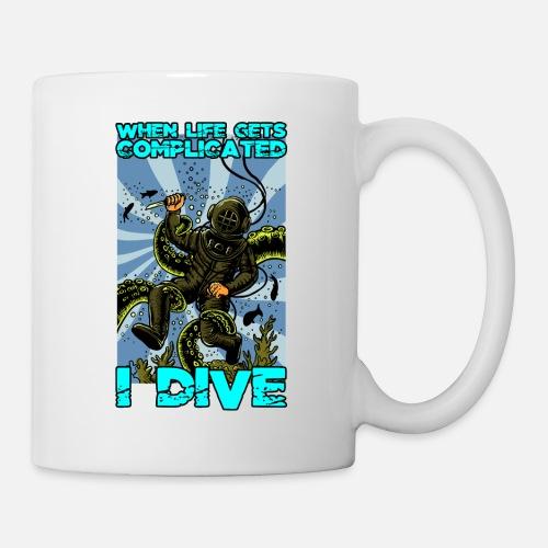 7c6fed2832 When Life Gets Complicated I Dive Giftidea Mug | Spreadshirt