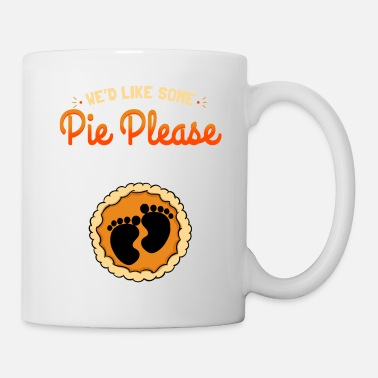 Slogan We'd Like Some Pie Please - Mug