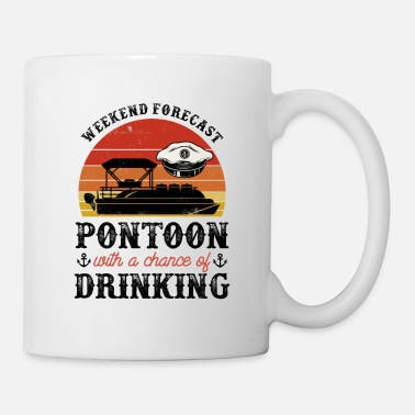 Cruise Weekend Forecast Pontoon With A Chance Of Drinking - Mug
