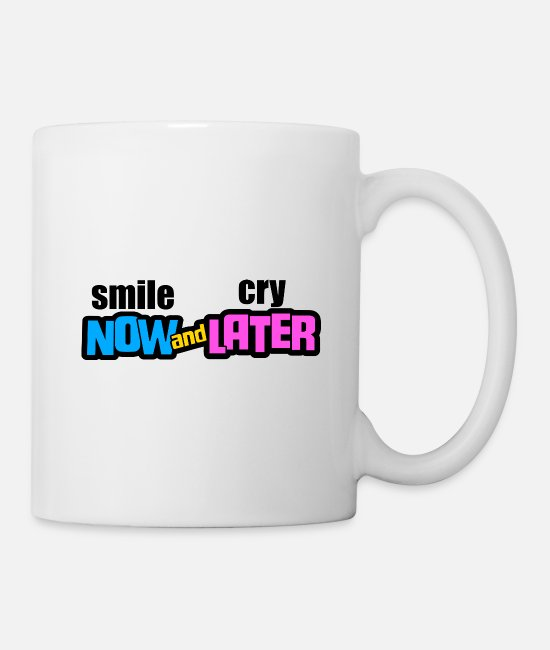 Black Power Mugs & Cups - Smile Now and Cry Later - Mug white
