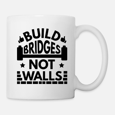 Build Bridges Not Walls Build Bridges Not Walls - Mug