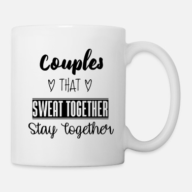 Love Couples that sweat together stay together - Coffee/Tea Mug