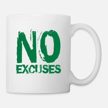 No Excuses No Excuses - Mug