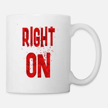 Right Right on - Coffee/Tea Mug
