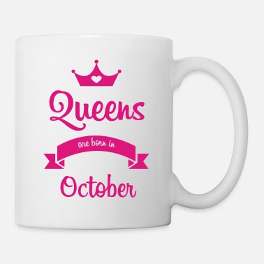 Born In October Queens are born in October - Mug
