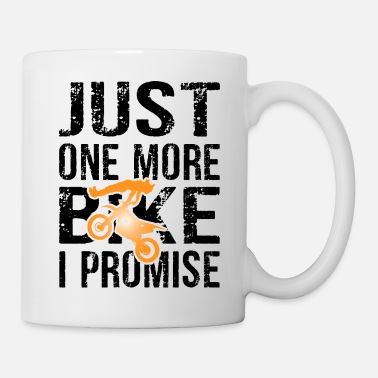Just Just One More Dirt Bike - Coffee/Tea Mug