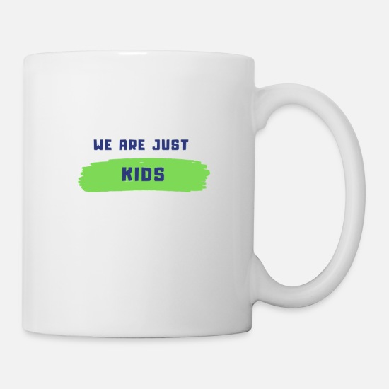 Mac Mugs & Drinkware - We Are Just Kids - Mug white