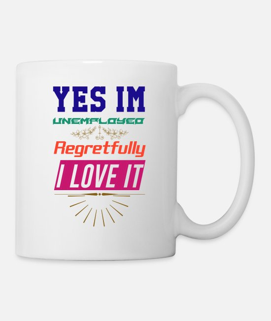 Old Skool Mugs & Cups - Unemployed and love it - Mug white