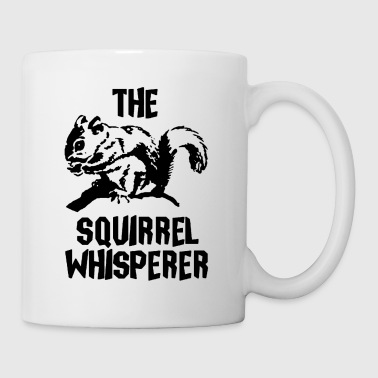 The Squirrel Whisperer - Coffee/Tea Mug