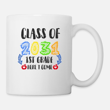 First Name Class Of 2031 1st Grade Here I Come - Mug