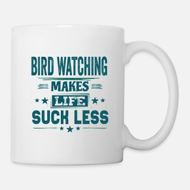 Slogan Cool Funniest Awesome Birding Watcher Quotes Gifts - Mug
