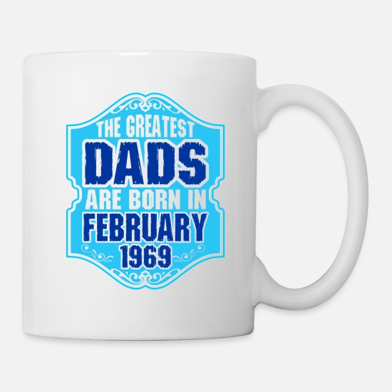 B Day Mugs & Drinkware - The Greatest Dads Are Born In February 1969 - Mug white
