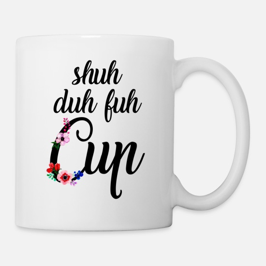 Mother's Day Mugs & Drinkware - Shuh Duh Fuh Cup Flowers - Mug white