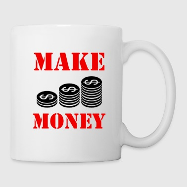 Make Money - Coffee/Tea Mug