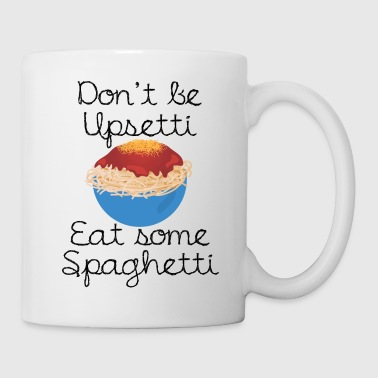 Meatball Funny Spaghetti - Don't Be Upsetti Eat - Humor - Coffee/Tea Mug