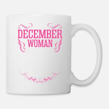 December Woman Im A December Woman Tshirt - Mug