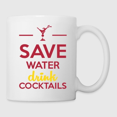 Alcohol Funshirt- Save Water drink cocktails - Coffee/Tea Mug