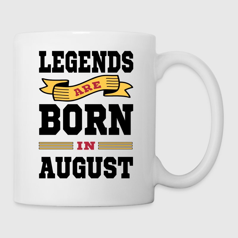 Legends Are Born In August - Coffee/Tea Mug