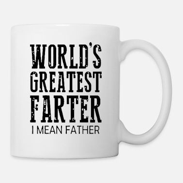 Fathers Worlds Greatest Farter I Mean Father | Fathers Day - Mug