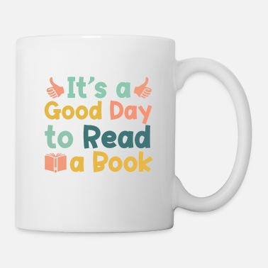 Read It s a Good Day to Read a Book Gifts Book Lovers - Mug