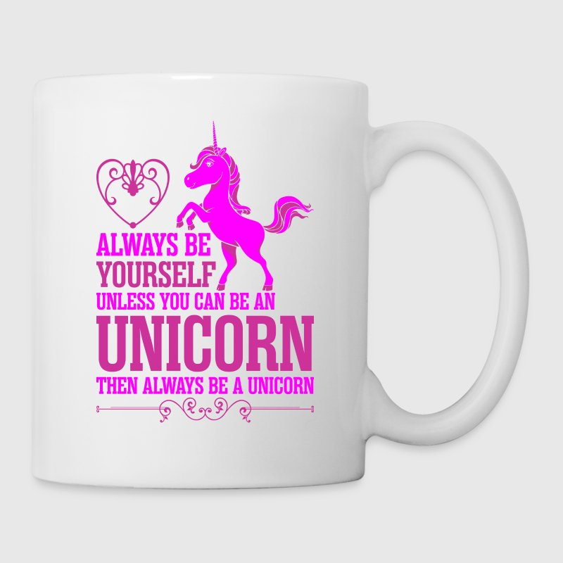 Always Be Yourself Unless You Can Be An Unicorn - Coffee/Tea Mug
