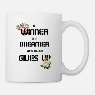 Up A Winner is A Dreamer Who Never Gives Up - Mug