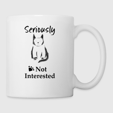 Seriously Not Interested - Coffee/Tea Mug
