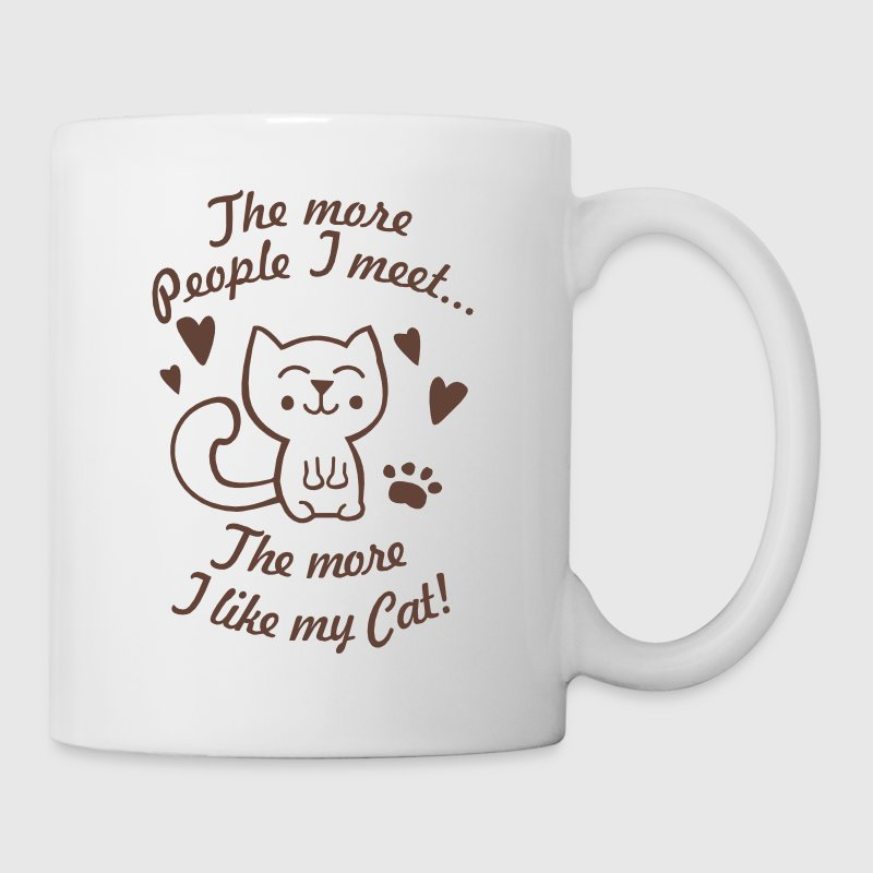 The more People I meet, the more I like my Cat - Coffee/Tea Mug