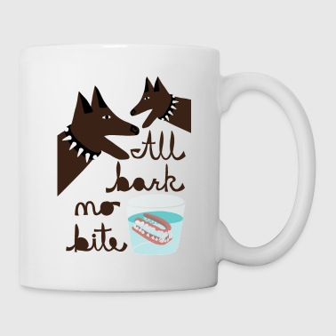 all bark no bite - Coffee/Tea Mug