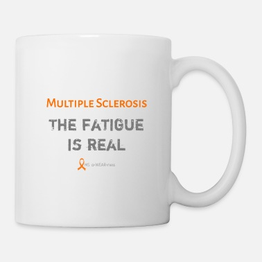 Fatigue Multiple Sclerosis The Fatigue is Real - Mug